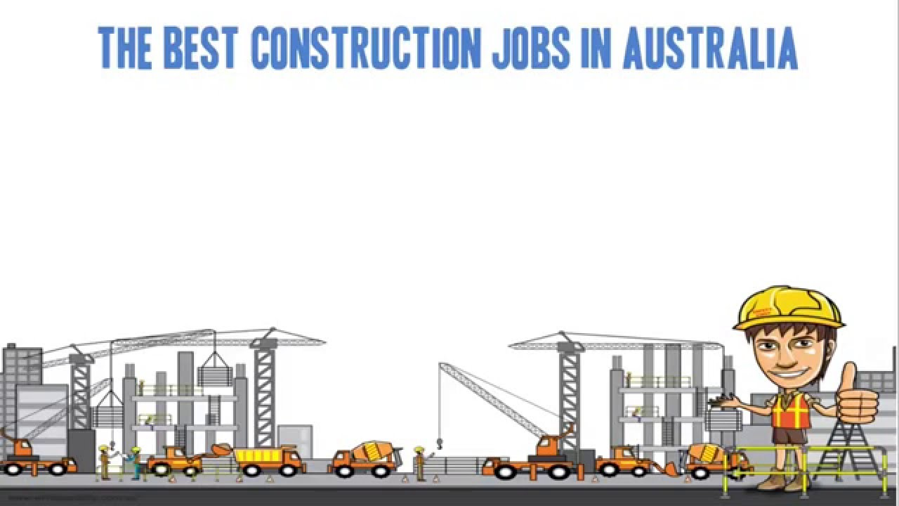 the best jobs in construction in australia youtube