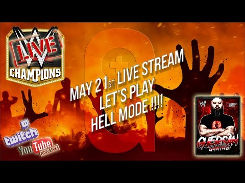 May 21st Live Stream - Lets play Hell Mode !! 🔥 / WWE Champions