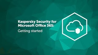 Kaspersky Security for Microsoft Office 365 thumb
