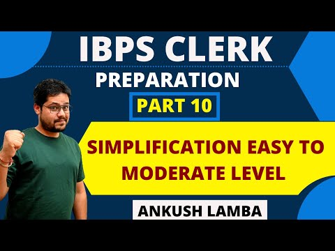 SIMPLIFICATION || BASIC APPROACH || IBPS CLERK PREPARATION || [ PART - 10 ]
