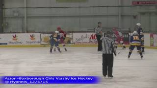 Acton Boxborough Varsity Girls Ice Hockey @ Hyannis 12/5/15