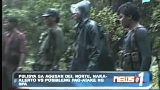 News@1: Pulisya sa Agusan del Norte, naka-alerto vs. posibleng pag-atake ng NPA
