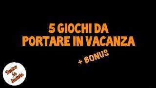 Dentro la Scatola - Speciale 5 Giochi da portare in Vacanza (+ bonus)