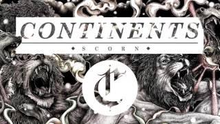 "Continents ""Scorn"" (Audio)"