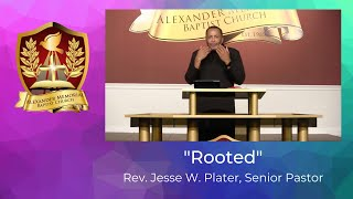"""""""ROOTED"""" - Pastor Jesse W. Plater (10.4.20)"""