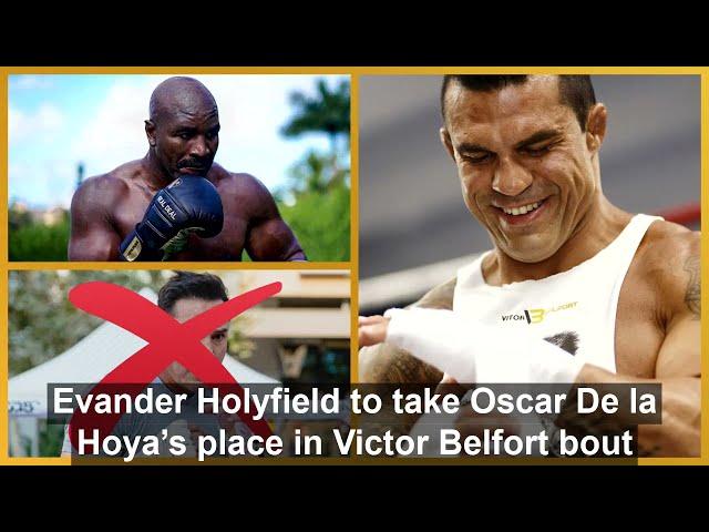 EVANDER HOLYFIELD TO TAKE OSCAR DE LA HOYA'S PLACE IN VICTOR BELFORT BOUT