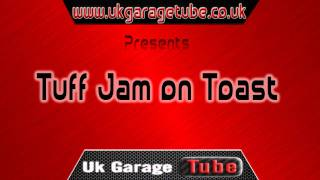 UKGTube Presents - Tuff Jam On Toast 1 hour of tuff jam classics