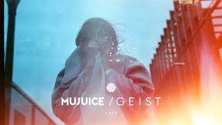 Смотреть клип Mujuice - Geist