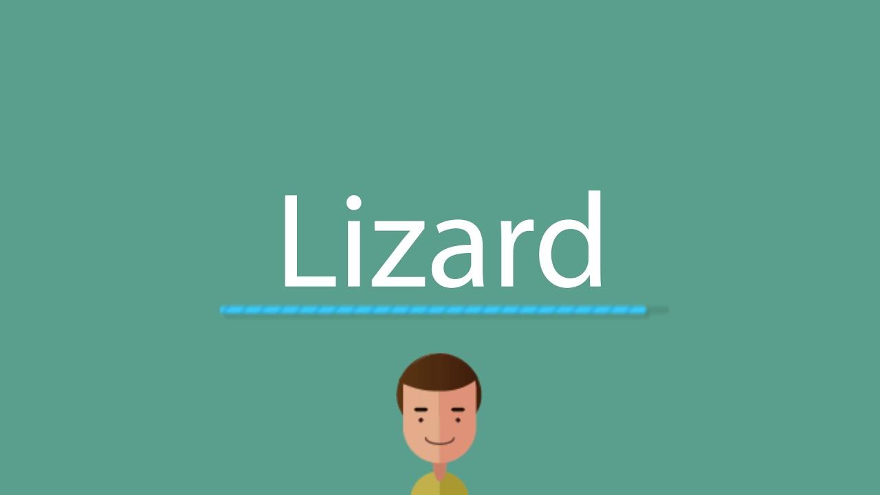 Lizard pronunciation