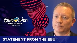 Statement from the EBU regarding Russia's participation in the 2017 Eurovision Song Contest