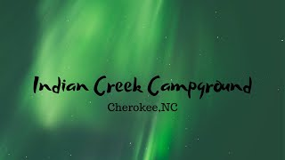 Indian Creek Campground, Cherokee,NC
