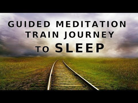 Guided meditation sleep - A Guided Train journey to sleep, stress relief and deep relaxation