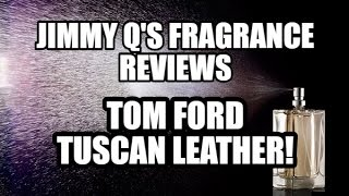 Tom Ford Tuscan Leather Private Blend Fragrance Review!
