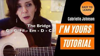 I'm Yours, Jason Mraz - Guitar Tutorial by Gabrielle Johnson Music