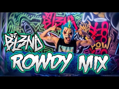 (ROWDY MIX) - DJ BL3ND