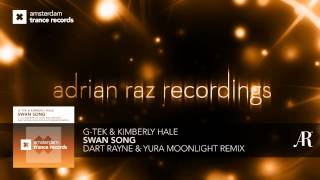 G-Tek & Kimberly Hale - Swan Song (Dart Rayne & Yura Moonlight Remix) ASOT 589