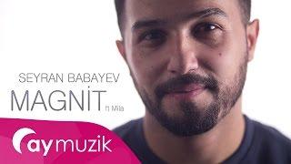 Seyran Babayev feat. Mila - Magnit