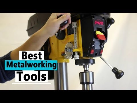 Best reviews Top 10 Best DIY Metalworking Tools You Should Have