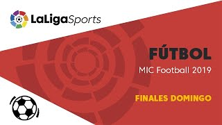 📺 Fútbol | MIC Football 2019 - Finales Domingo