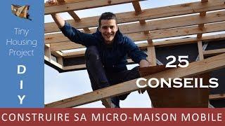 25 Conseils Avant De Se Lancer  - Diy - Construire Sa Tiny House