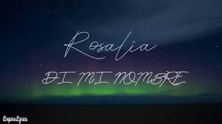 ROSALIA - DI MI NOMBRE (Cap.8: Éxtasis) Letra
