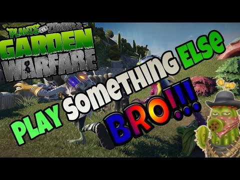 Play Something Else Bro!!! - Plants Vs. Zombies: Garden Warfare (Vanquish Confirmed)