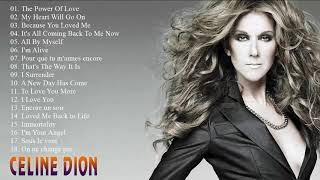 Best Songs Of Celine Dion 2018 - Celine Dion Greatest Hits Full Album HQ
