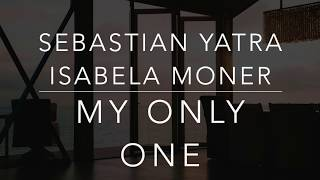 Gambar cover Sebastian Yatra, Isabela Moner - My Only One (Lyrics/Tradução/Legendado)(HQ)