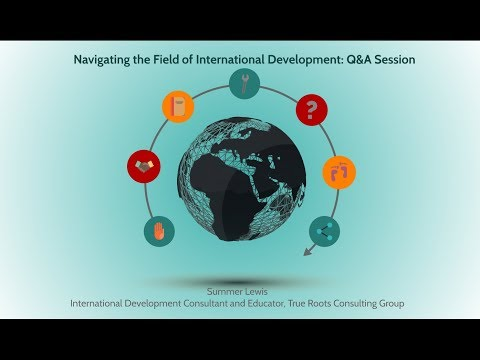 Navigating the Field of International Development: Advice and Q&A