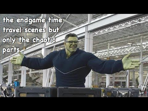 the endgame time travel scenes but only the chaotic parts