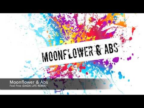 Moonflower \u0026 Abs - Feel free (Dada life remix)