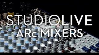 PreSonus—StudioLive ARc Mixers with The Revelries