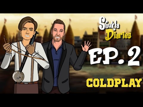 Shukla Diaries - Episode 2 -  Coldplay || Shudh Desi Endings