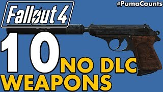 Top 10 Best Vanilla NO DLC Guns and Weapons in Fallout 4 PumaCounts