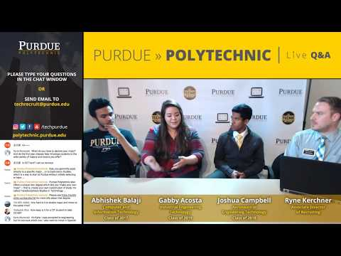 Purdue Polytechnic Live Q&A – April 18, 2017 – Last-Minute Questions