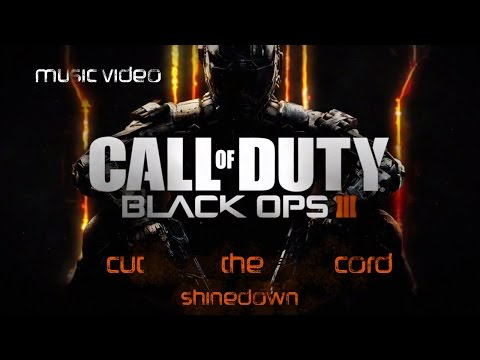 Call Of Duty Black Ops 3  [Shinedown] Cut the Cord