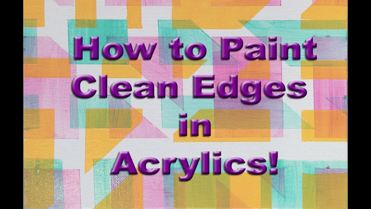 how to paint clean edges in acrylic youtube. Black Bedroom Furniture Sets. Home Design Ideas