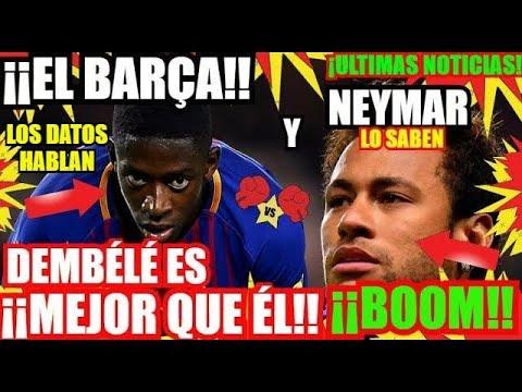 ¡¡DEMBÉLÉ CON DATOS YA ES MEJOR QUE NEYMAR!! FC BARCELONA NOTICIAS FICHAJES y RUMORES