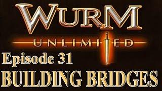 [Wurm Unlimited] [Wurm Online] Tutorial - Building a Bridge