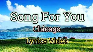 Song For You (Lyrics Video) - Chicago (Vocalist by Peter Cetera)