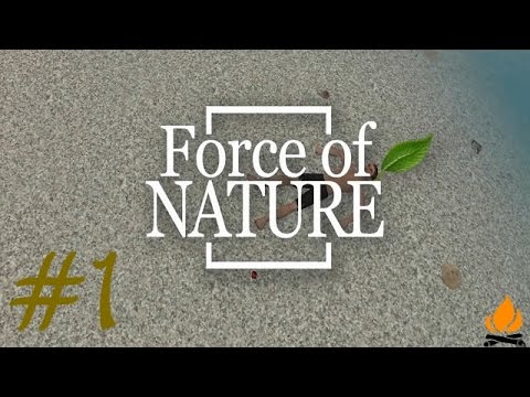 Bin ich Robinson Crusoe oder was? - #1 - Force of Nature - Let's play