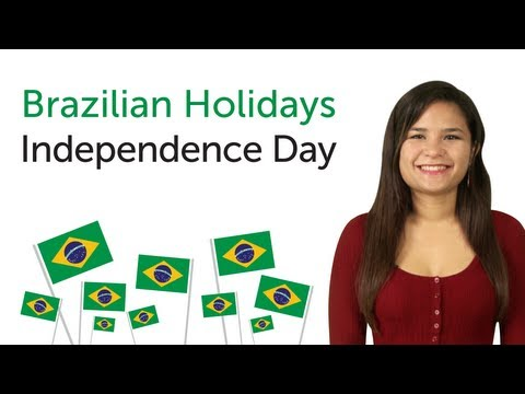 Learn Brazilian Portuguese Holidays - Independence Day