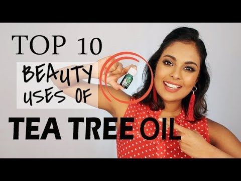 Top 10 Beauty Uses Of TEA TREE OIL