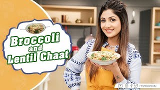 Broccoli & Lentil Chaat | Shilpa Shetty Kundra | Healthy Recipes | Nutralite