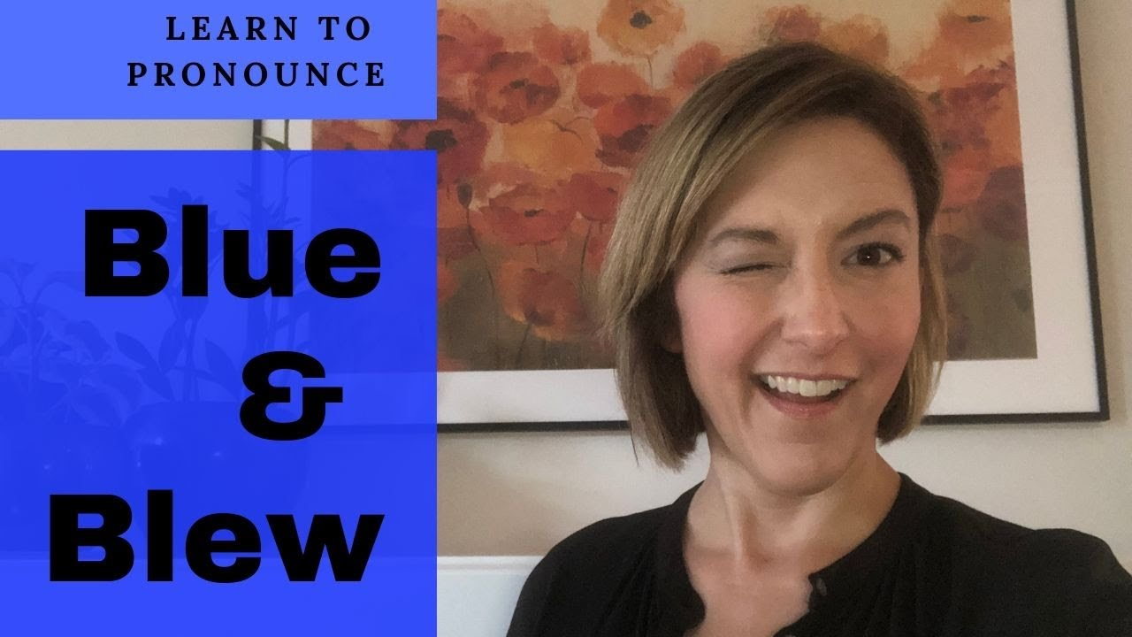 How to Pronounce BLEW & BLUE - English Pronunciation Lesson