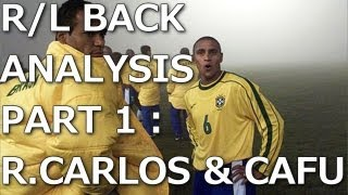 Right/Left Back Analysis Part1 : R.Carlos&Cafu