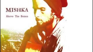 Mishka FULL ALBUM Above The Bones
