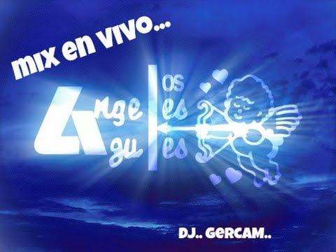 MIX ((EN VIVO)) ANGELES AZULES *DJ GeRcAm*