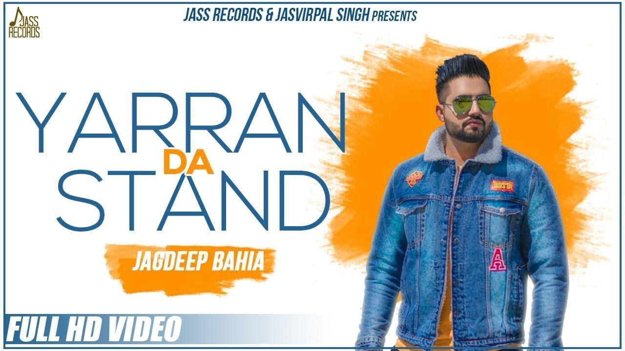 Yarran Da Stand | (Full Song) | Jagdeep Bahia | New Punjabi Songs 2019 |  Latest Punjabi Songs 2019