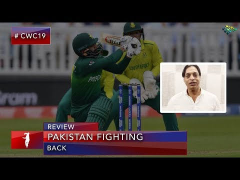 Shoaib Akhtar On Pakistan Fighting Back | Pakistan Vs South Africa | World Cup 2019
